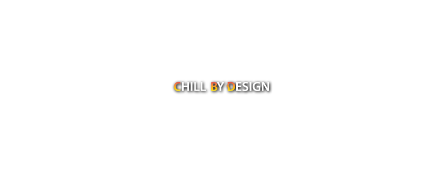 CHILL BY DESIGN - CBD